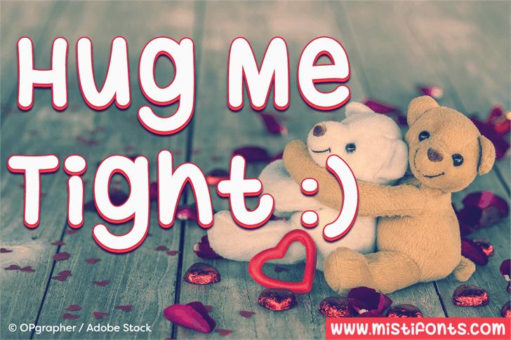 Hug Me Tight шрифт скачать бесплатно