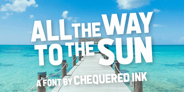 All the Way to the Sun шрифт скачать бесплатно