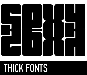 THICK FONTS