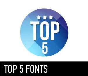 TOP 5 FONTS
